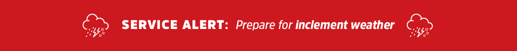 SERVICE ALERT: Prepare for inclement weather